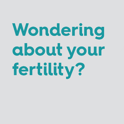 Wondering about your fertility?